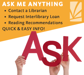 Ask Me Anything - Contact a Library, Interlibrary Loans, and Reading Recommendations