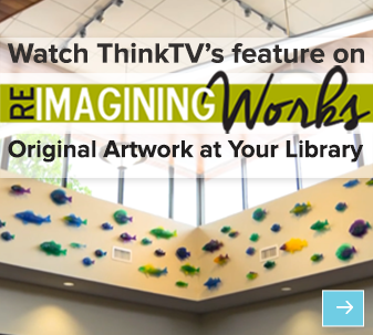ReImagining Works Featured on ThinkTV